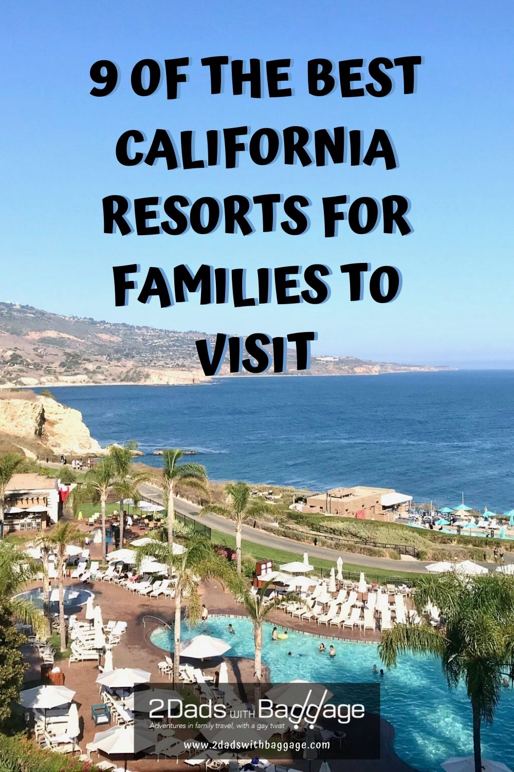 Best California Resort for families to Visit